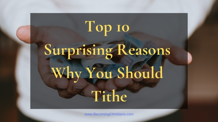 Top 10 Surprising Reasons Why You Should Tithe