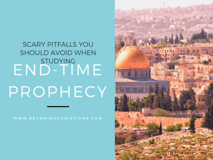 5 Scary Pitfalls You Should Avoid When Studying End-Time Prophecy
