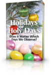 holidays-or-holy-days-does-it-matter-which-days-we-observe_0