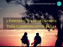 3 Powerful Ways to Improve Your Communication Skills