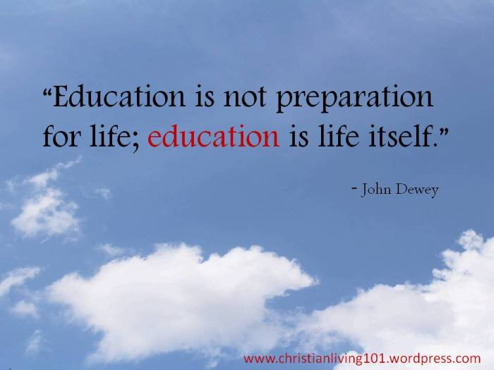 Education is not preparation for life