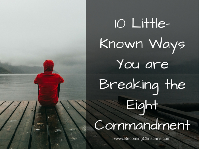 10 Little-Known Ways You are Breaking the Eight Commandment