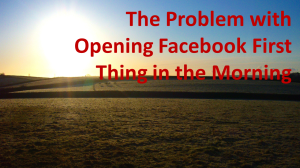 The Problem with Opening Facebook First Thing in the Morning