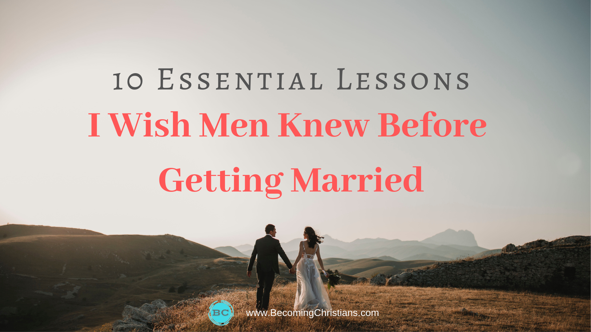 10 Essential Lessons I Wish Men Knew Before Getting Married
