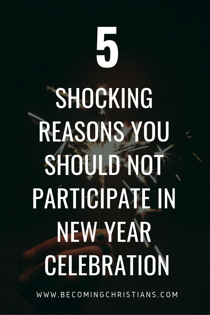 5 Shocking Reasons You Should not Participate in New Year Celebration