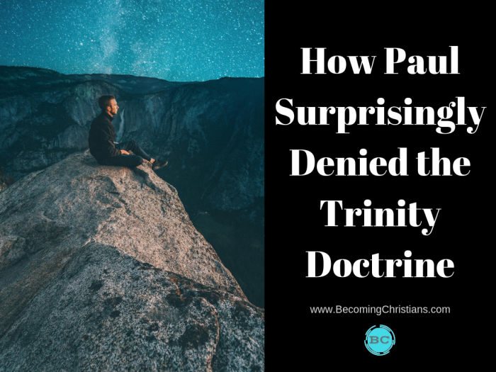 How Paul Surprisingly Denied the Trinity Doctrine