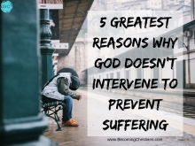 5 Greatest Reasons Why God DOESN'T Intervene to Prevent Suffering