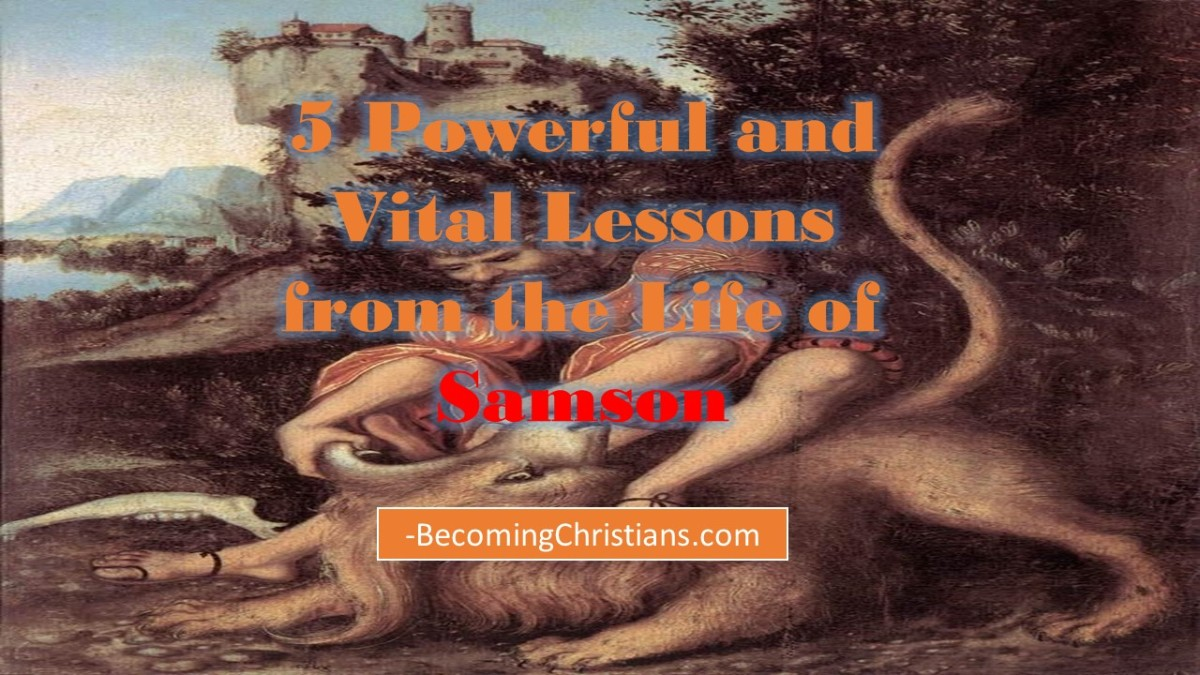 5 Powerful and Vital Lessons from the Life of Samson