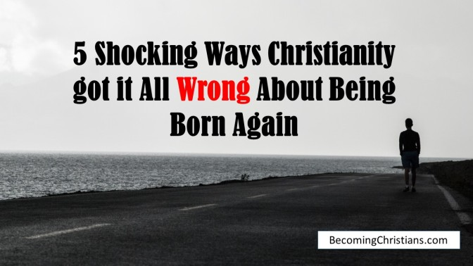 an analysis of being a born again christian Although born again christians believe in a literal 5 beliefs that set born again christians apart from with being buried with christ and being reborn into a.