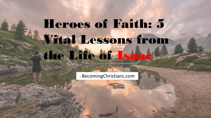 Heroes of Faith: 5 Vital Lessons from the Life of Isaac