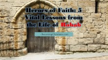 Heroes of Faith 5 Vital Lessons from the Life of Rahab