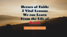 Heroes of Faith 5 Vital Lessons We can Learn From the Life of Barak