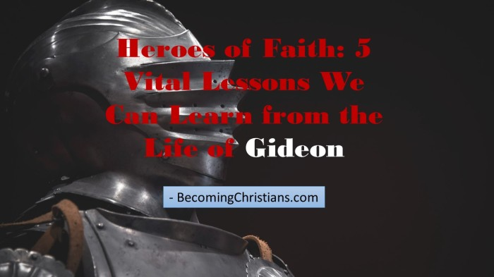 Heroes of Faith 5 Vital Lessons We Can Learn from the Life of Gideon