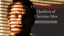 15 Non-Negotiable Qualities of Christian Men