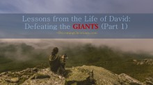 Lessons from the Life of David Facing the Giants (Part 1)