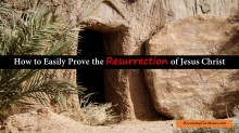 How to Easily Prove the Resurrection of Jesus Christ
