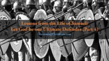Lessons from the Life of Samuel Let God be our Ultimate Defender (Part 4)