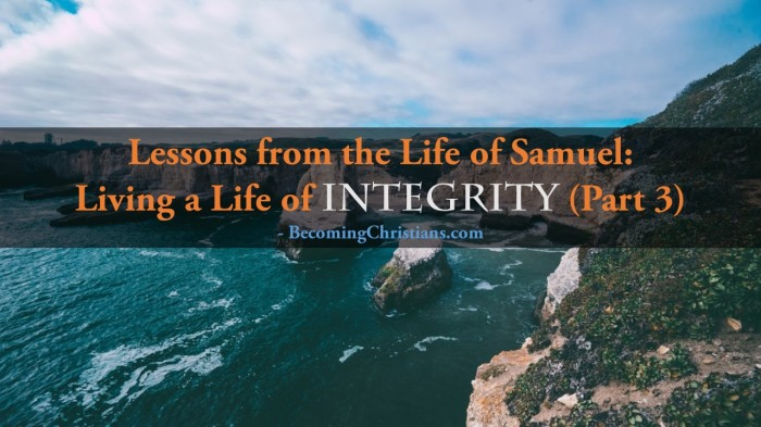 Lessons from the Life of Samuel Living a Life of Integrity (Part 3)