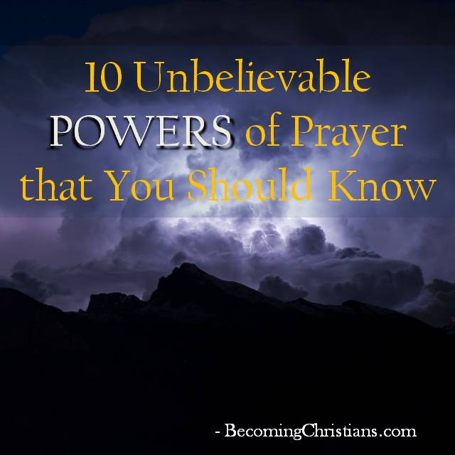 10 Unbelievable Powers of Prayer that You Should Know