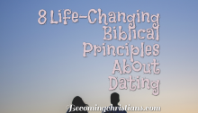 8 Life-Changing Biblical Principles About Dating