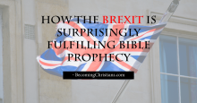 How the Brexit is Surprisingly Fulfilling Bible Prophecy