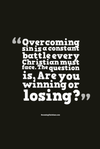 """Overcoming sin is a constant battle every Christian must face. The question is, """"Are you winning or losing?"""""""