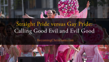 Straight Pride versus Gay Pride Calling Good Evil and Evil Good