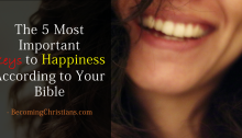 The 5 Most Important Keys to Happiness According to Your Bible