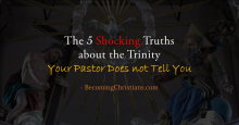 The 5 Shocking Truths about the Trinity Your Pastor Does not Tell You.png