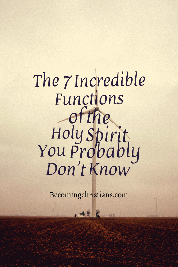 The 7 Incredible Functions of the Holy Spirit You Probably Don't Know