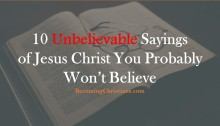10 Unbelievable Sayings of Jesus Christ You Probably Won't Believe