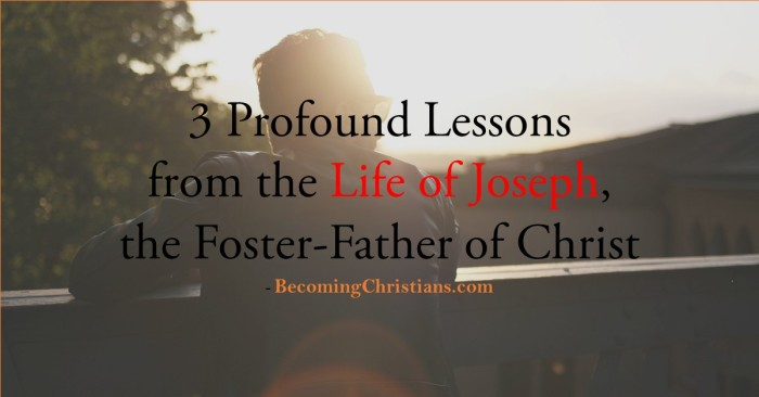 3 Profound Lessons from the Life of Joseph, the Foster-Father of Christ
