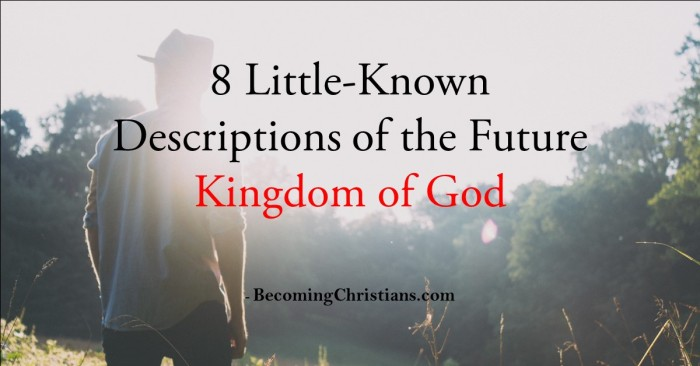 8 Little-Known Descriptions of the Future Kingdom of God