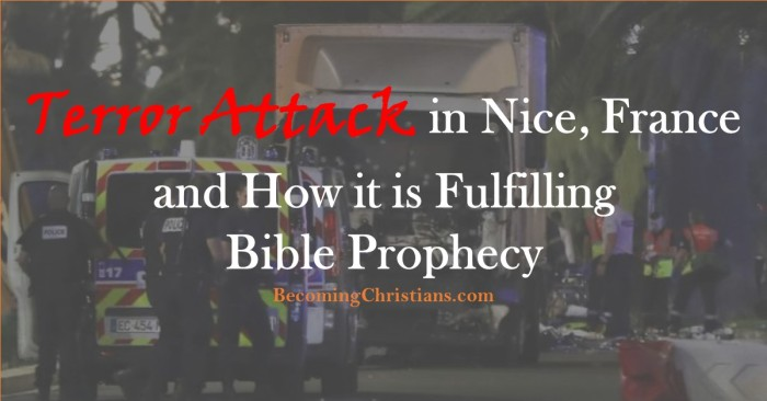 Terror Attack in Nice, France and How it is Fulfilling Bible Prophecy