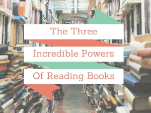 The three incredible Powers of reading books