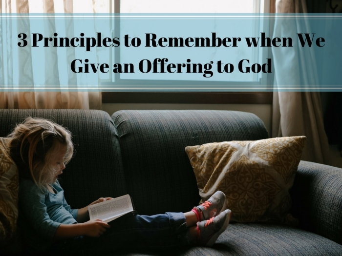 3 Principles to Remember when We Give an Offering to God