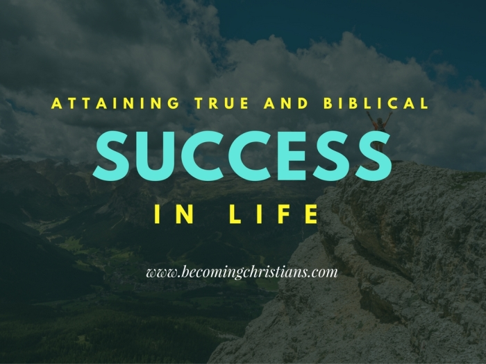 Attaining True and Biblical Success in Life