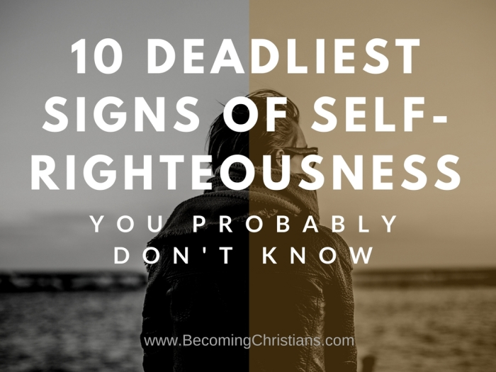 10 DEADLIEST Signs of Self-Righteousness You Probably Don't Know