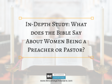 In-Depth Study: What does the Bible Say About Women Being a Preacher or Pastor?