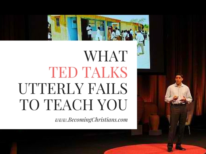 What TED Talks Utterly Fail to Teach You