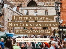 Is it true that all Non-Christians today will go to hell