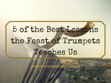 5 of the Best Lessons the Feast of Trumpets Teaches Us