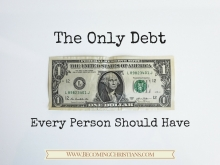 The Only Debt Every Person Should Have
