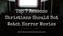 Top 7 Reasons Christians Should Not Watch Horror Movies