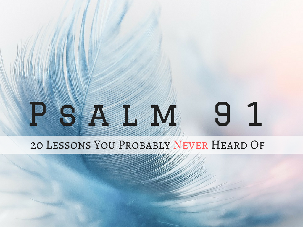 20 Most Surprising Lessons from Psalm 91 You Probably Never