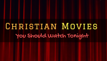 Top 10 Christian Movies You Should Watch Tonight