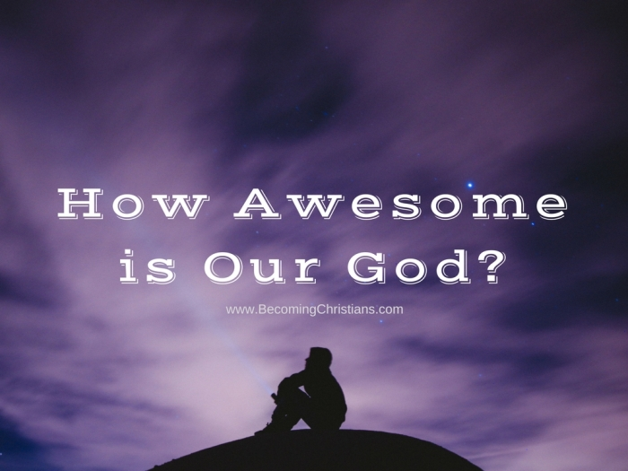 How Awesome is Our God_