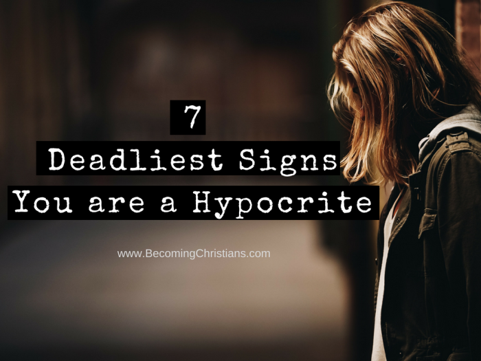 7 Deadliest Signs You are a Hypocrite
