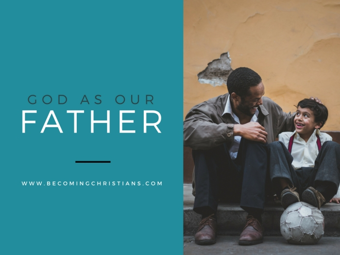 How God is a Father to Us