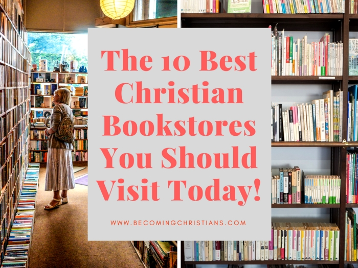The 10 Best Christian Bookstores You Should Visit Today